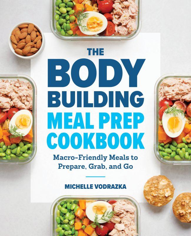 The Bodybuilding Meal Prep Cookbook